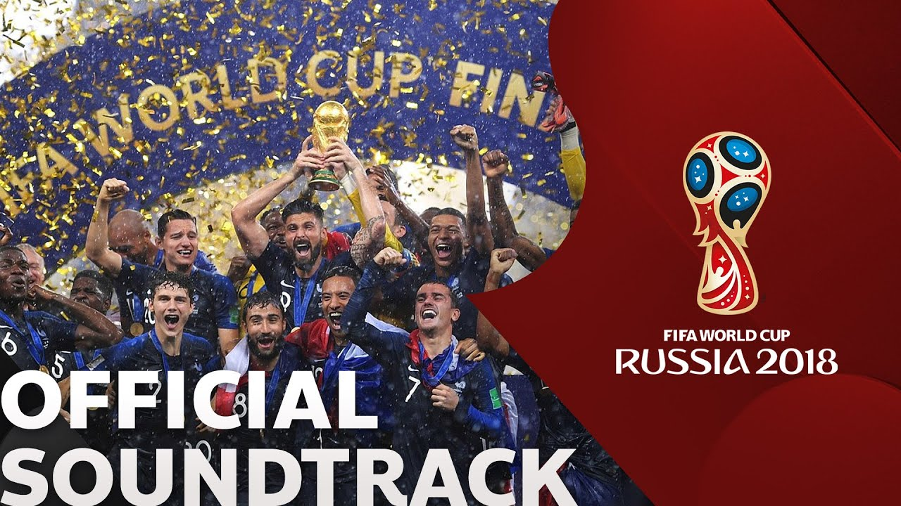 FIFA WORLD CUP RUSSIA 2018 l OFFICIAL SOUNDTRACK