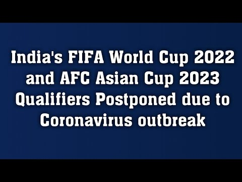 India's FIFA World Cup 2022 and AFC Asian Cup 2023 Qualifiers Postponed due to Coronavirus outbreak